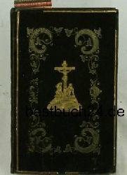Kleiner Himmelsschlüssel,ein katholisches Gebet- und Erbauungsbuch mit verschiedenen in unserer Zeit beliebten Andachten auf die Feste des Herrn und seiner Heiligen, viele Litaneien, und einer Sammlung von Ablaßgebeten