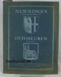 Memmingen die ehemals freie Reichsstadt ,und Ottobeuren die Fürstabtei