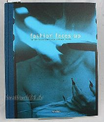 Fashion faces up,photographs and words from the world of fashion