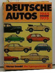 Oswald, Werner  Deutsche Autos 1945 bis 1975,Alle deutschen Personenwagen der letzten 30 Jahre - Vierte (4.) Auflage