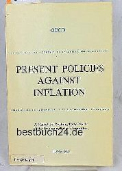 Present Policies against Inflation A report by working party No. 4 of the Economic Policy Committee