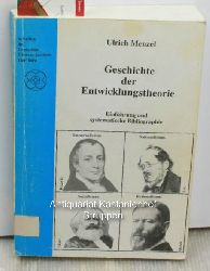 Menzel, Ulrich  Geschichte der Entwicklungstheorie Einführung und systematische Bibliographie  3. Aufl. ,Schriften des Deutschen Übersee-Instituts Hamburg, Nummer 31