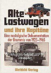 Rabe, Klaus  Alte Lastwagen und ihre Kapitäne.,Eine nostalgische Dokumentation der Brummis von 1925 - 1965.