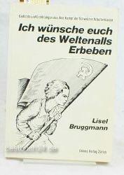 Bruggmann, Lisel  Ich wü?nsche euch des und Erzählungen aus dem Kampf der Schweizer Arbeiterklasse