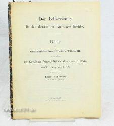 Brunner, Heinrich  Der Leihezwang in der deutschen Agrargeschichte Rede zur Gedächtnisfeier König Friedrich Wilhelm III. in der Aula der Königlichen Friedrich-Wilhelms-Universität zu Berlin am 3. August 1897