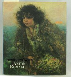 Der Aussenseiter Anton Romanko 1832-1889,Ein Maler der Wiener Ringstrassenzeit