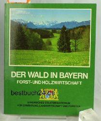Der Wald in Bayern,Forst- und Holzwirtschaft