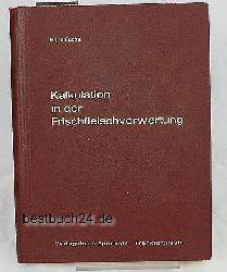 Fuchs, Hans  Kalkulation in der Frischfleischverwertung,Handbuch zur standardisierten Materialkostenermittlung für Rind-, Kalb-, Hammel- und Schweinefleisch