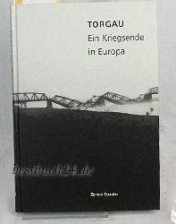 "Haase, Norbert [Hrsg.]  Torgau - ein Kriegsende in Europa,Ausstellung ""Torgau - ein Kriegsende in Europa"""