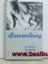 Siegfried Grienig  Zuwendung - ein Leben für meine Schüler und Studenten,1. Auflage
