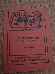 Bockemühl, Erich  Um das Kindlein Jesu Zwei Weihnachtsspiele für Kinder, Eine Sammlung deutscher Volks-Jugend- und Puppenspiele, Herausgegeben von Leo von Eglossstein,Die Schatzgräber-Bühne Nr. 49