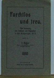 J. Keßler  Furchtlos und Treue,Erste Sammlung von Predigten und Ansprachen in den Kriegstagen 1914