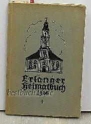Erlanger Heimatbuch,Herausgegeben vom Verein für Heimatschutz und Heimatkunde - Mit 2 Holzschnitten von Johannes Geyer