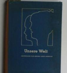Unsere Welt, Erster Band,Jahrbuch für Mädchen und Jungen