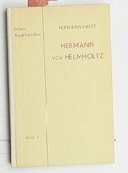Ebert, Hermann  Hermann von Helmholtz,Hermann Ebert