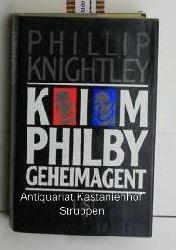 Knightley, Phillip  Kim Philby. Geheimagent.,Deutsch von Udo Rennert und Christian Spiel.