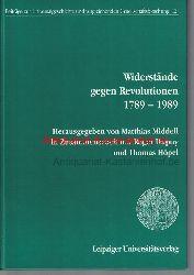 Middell, Matthias; Dupuy, Roger; Höpel, Thomas  Widerstände gegen Revolutionen 1789-1989 Beiträge zur Universalgeschichte und vergleichenden Gesellschaftsforschung, 12.