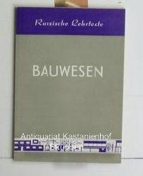 Russische Lehrtexte. Bauwesen.,22 Abbildungen.