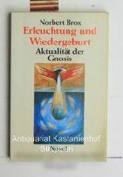 Brox, Norbert  Erleuchtung und Wiedergeburt,Aktualität der Gnosis