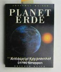 Weiner, Jonathan  Planet Erde. Schicksal und Zukunft der Erde. Mit 200 Abbildungen.,Aus dem Amerikanischen von Martina Wegner. Für meine Eltern.