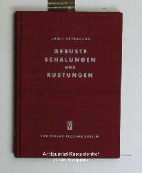 Petermann, Adolf  Gerüste, Schalungen und Rüstungen. Erläuterungen und Ergänzungen,zur Gerüstordnung, DIN 4420.