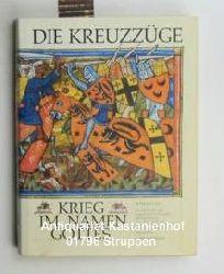 Milger, Peter; Milger, Christa  Die Kreuzzüge. Krieg im Namen Gottes. 2. Auflage.