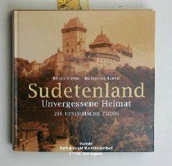 Brehm, Bruno ; Loebel, Hansgeorg  Sudetenland. Unvergessene Heimat. 216 historische Fotos.,Genehmigte Lizenzausgabe.