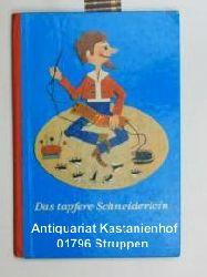 Gebrüder Grimm  Das tapfere Schneiderlein. Ein Beschäftigungsbuch zur Selbstanfertigung,der Figuren und Szenerien. Entwurf und Anfertigung der Figuren Hannelore Wegener.