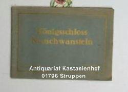 Diverse  Königsschloss Neuschwanstein. Mit Genehmigung der Krongutsverwaltung.,16 Ansichten nach Original-Aufnahmen in feinster Kupfertiefdruck-Ausführung.