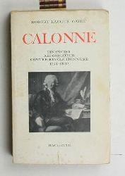 Lacour-Gayet, Robert  Calonne. Financier reformateur contre-revolutionnaire 1734-1802.,Französisch.
