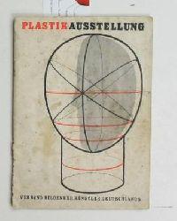 Klemke, Werner  Plastikausstellung. Verband Bildender Künstler Deutschlands. Zentrale Sektionsleitung Bildhauer.