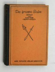 Henningsen, Agnes  Die grosse Liebe. Roman. Übersetzt aus dem Dänischen von Luise Wolff.
