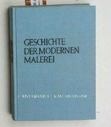 Read, Herbert Edward  Geschichte der modernen Malerei. 100 Farbtafeln, 385 einfarbige Abbildungen.,Aus dem Englischen übertragen von Alfred P. Zeller.