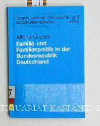 Cramer, Alfons  Zur Lage der Familie und der Familienpolitik in der Bundesrepublik Deutschland.,Forschungstexte, Wirtschafts- und Sozialwissenschaften, Band 7.
