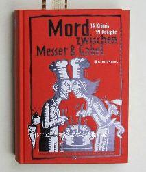 Busch, Andrea C. ; Fosshag, Bengt  Mord zwischen Messer und Gabel. 34 Krimis, 99 Rezepte. 9. Auflage.,Herausgegeben von Andrea C. Busch. Illustrationen von Bengt Fosshag.