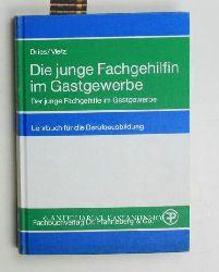 Dries, Friedel; Metz, Reinhold  Die junge Fachgehilfin im Gastgewerbe, der junge Fachgehilfe im Gastgewerbe.,Lehrbuch für die Berufsausbildung, Grundstufe und Fachstufe.