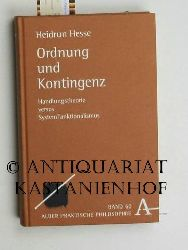 Hesse, Heidrun  Ordnung und Kontingenz. Handlungstheorie versus Systemfunktionalismus.,Alber-Reihe Praktische Philosophie Band 60.
