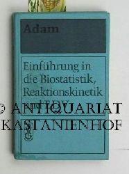 Adam, Johannes; Bernt; Dennler; Enke; Jutzi; Peil; Töwe  Einführung in die Biostatistik, Reaktionskinetik und EDV.,Herausgegeben von J. Adam.