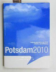 Jakobs, Jann; Platzeck, Matthias  Potsdam 2010. Bewerbung zur Kulturhauptstadt Europas. Mit CD.,Potsdam weckt Visionen.