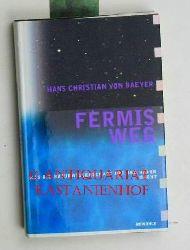 Von Baeyer, Hans Christian  Fermis Weg. Was die Naturwissenschaft mit der Natur macht.,Deutsch von Hainer Kober. 1. Auflage.
