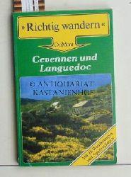 Deggau, Hans-Georg  Richtig wandern. Cevennen und Languedoc.,Mit 28 Wanderungen und Spaziergängen.