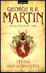 Martin, George R. R.  Sturm der Schwerter. Das Lied von Eis und Feuer 5.,Ins Deutsche übertragen von Andreas Helweg. 1. Auflage.