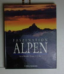 Ritschel, Bernd ; Hüsler, Eugen E.  Faszination Alpen. Umschlaggestaltung Uwe Richter.