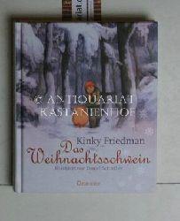 Friedman, Kinky  Das  Weihnachtsschwein. Roman. Illustriert von Daniel Schreiber.,Aus dem Englischen von Birgit Moosmüller.