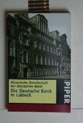 Diverse  Die Deutsche Bank in Lübeck. ,Herausgegeben von der Historischen Gesellschaft der Deutschen Bank.
