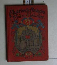 Bötticher, Georg  Auerbach`s Deutscher Kinder-Kalender 27, auf das Jahr 1909.,Eine Festgabe für Knaben und Mädchen jeden Alters.