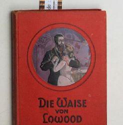 Bell, Currer  Die Waise von Lowood. Erzählung. Mit fünf feinen Farbendruckbildern nach Aquarellen von Ränicke und Pasedach.