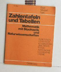 Eggs, Herbert ; Neugart, Günter ; Raith, Fritz  Zahlentafeln und Tabellen. Mathematik mit Stochastik und Naturwissenschaften.,1. Auflage. Bearbeitet von Herbert Eggs ; Günter Neugart ; Fritz Raith.