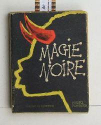 Fontaine, Pierre  Magie Noire. Preface de Fernand Divoire. Französisch.