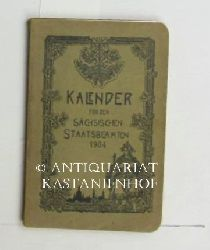 Klötzer, Chr.  Kalender für den Sächsischen Staatsbeamten auf das Schaltjahr 1904.,Mit 366 Tagen.